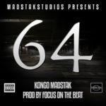 64 – Kongo MadStak, Prod by Focus on the Beat
