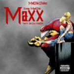 MAXX – Kongo MadStak, Prod by Don Cuso MadStak